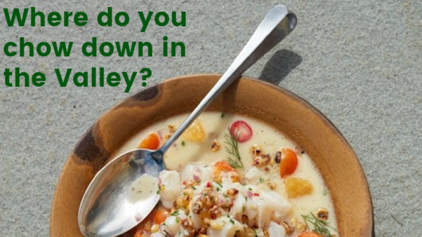 Where do you chow down in the Valley?
