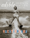 Edible Hudson Valley Vacationland Issue, Spring 41